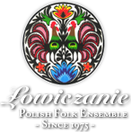 �owiczanie Polish Folk             Ensemble -- Since 1975 --